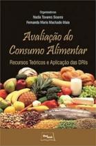Avaliacao Do Consumo Alimentar - Recursos Teoricos E Aplicacao Das Dris - Medbook -
