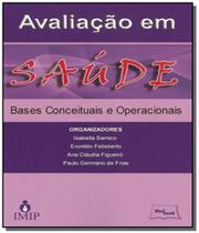 Avaliacao em saude: bases conceituais e operaciona - Medbook