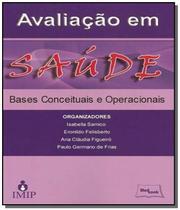 Avaliacao em saude: bases conceituais e operaciona - Medbook -