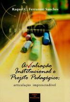 Avaliação Institucional e Projeto Pedagógico. Articulação Imprescindível - Letras do pensamento -