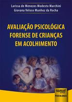 Avaliação Psicológica Forense de Crianças em Acolhimento - Juruá
