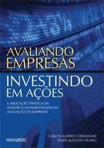 Avaliando Empresas, Investindo em Ações - A aplicação prática da análise fundamentalista na avaliação de empresas - Novatec Editora