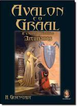 Avalon e o graal e outros misterios arturianos - Madras editora