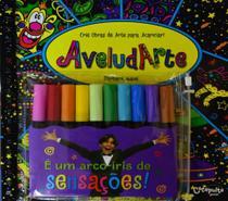 Aveludarte - Crie Obras de Arte Para Acariciar! - Catapulta (brasil)