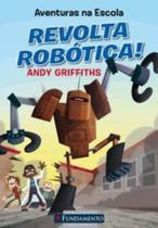 Aventuras na Escola - Revolta Robótica! - Fundamento