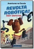 Aventuras na Escola: Revolta Robótica! - Fundamento -