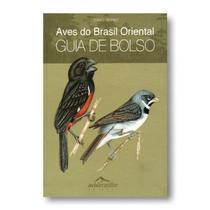 Aves do brasil oriental - guia de bolso - Ilustrate Arte Naturalista Ltd