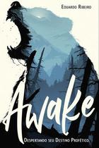 Awake: despertando seu destino profético - Upbooks