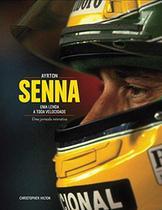Ayrton Senna - uma Lenda A Toda Velocidade - Global editora