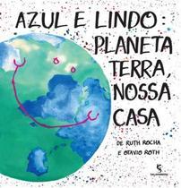AZUL E LINDO - PLANETA TERRA, NOSSA CASA - 16ª ED - Salamandra Literatura (Moderna)