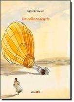 Balão no Deserto, Um - Editora 34