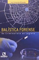 Balistica forense - do criminalista ao legista - Rubio -