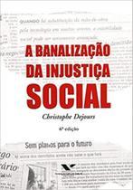 Banalização da injustica social, a ed.7 - Fgv -