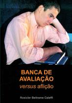 Banca de Avaliação versus Aflição - Scortecci Editora -