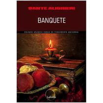 Banquete - Coleção Grandes Obras do Pensamento Universal - Lafonte