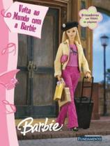 Barbie: Volta ao mundo com a Barbie - Col. Brincadeiras em todas as páginas - Fundamento