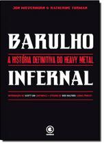 Barulho Infernal: A História Definitiva do Heavy Metal - Conrad