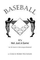 Baseball...It's Not Just a Game - Trafford publishing