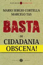 Basta de cidadania obscena - Papirus 7 mares -