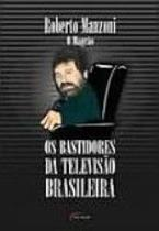 Bastidores da televisao brasileira, os - 1 - Hunter books -