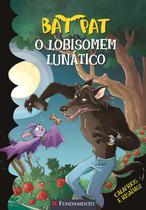 Bat Pat - O Lobisomem Lunatico + Marca Página - FUNDAMENTO