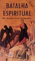 Batalha espiritual - alberto luiz gambarini - Armazem
