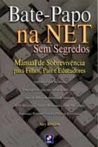 Bate-papo na net sem segredos - manual de sobreviv... - Editora erica ltda -
