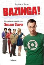Bazinga! Um guia para a vida com Sheldon Cooper - Lafonte