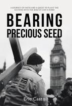 Bearing Precious Seed - Westbow Press