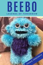 Beebo: legends of tomorrow - Kobo Editions