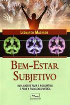 Bem-Estar Subjetivo - Implicações Para A Psiquiatria E Para A Psicologia Médica - Medbook -