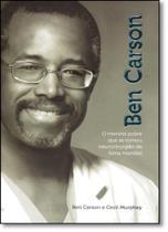 Ben Carson: O Menino Pobre Que se Tornou Neurocirurgião de Fama Mundial - Cpb Casa Publicadora Brasileira
