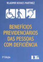 Beneficios Prev. das Pes. Com Deficiecia - 03Ed/18 - Ltr editora