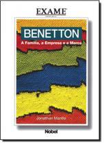 Benetton. A Família, A Empresa e a Marca. Exame - Nobel -