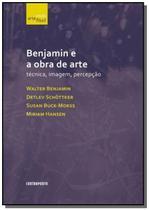 Benjamin e a obra de arte: tecnica, imagem e perce - Contraponto