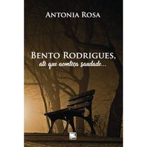 Bento Rodrigues, até que aconteça saudade... - Scortecci Editora -