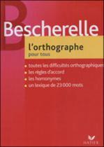 Bescherelle - l'orthographe pour tous - Hatier -