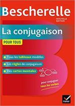 Bescherelle - la conjugaison pour tous - nouvelle edition - Hatier -