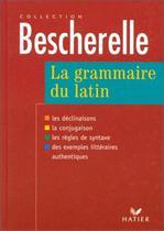 Bescherelle: La Grammaire Du Latin - Hatier -