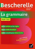 Bescherelle - la grammaire pour tous - Hatier -