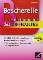 Bescherelle - le dictionnaire des difficultes - Hatier