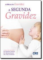 Biblia da Gravidez, A: A Segunda Gravidez - Cms -