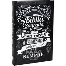 Bíblia Sagrada - Jesus É O Mesmo Ontem, Hoje E Para Sempre: Nova Tradução Na Linguagem De Hoje (ntlh) - 1ª Ed. - Sbb