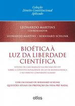 Bioética à luz da liberdade científica - Atlas -