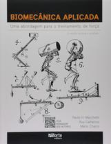 Biomecânica Aplicada - Uma Abordagem Para O Treinamento de Força - 2ª Edição (2019) - Phorte -