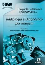 Bizu comentado - perguntas e respostas comentadas de radiologia e diagnostico por imagem - Rubio -