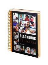 Blackbook Pediatria - 5ª Ed. 2019 -