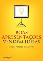Boas Apresentações Vendem Ideias - Novatec Editora