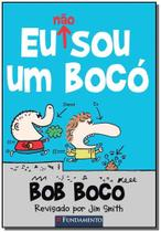 Bob Boco 1-Eu Nao Sou Um Boco - Fundamento -