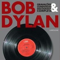 Bob dylan - gravacoes comentadas e discografia completa - Lafonte